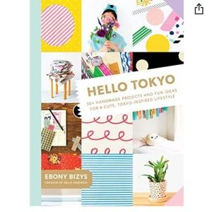 Hello Tokyo: 30+ Handmade Projects and Fun Ideas